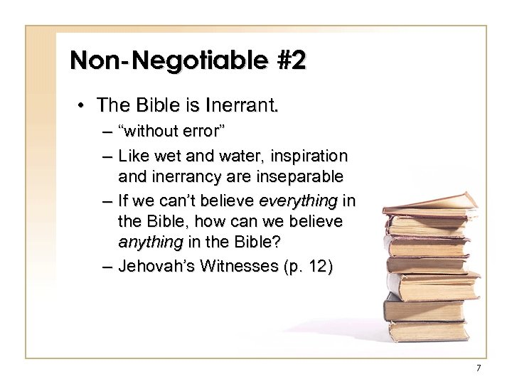 """Non-Negotiable #2 • The Bible is Inerrant. – """"without error"""" – Like wet and"""