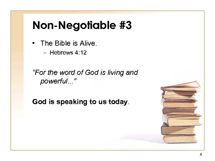 """Non-Negotiable #3 • The Bible is Alive. – Hebrews 4: 12 """"For the word"""