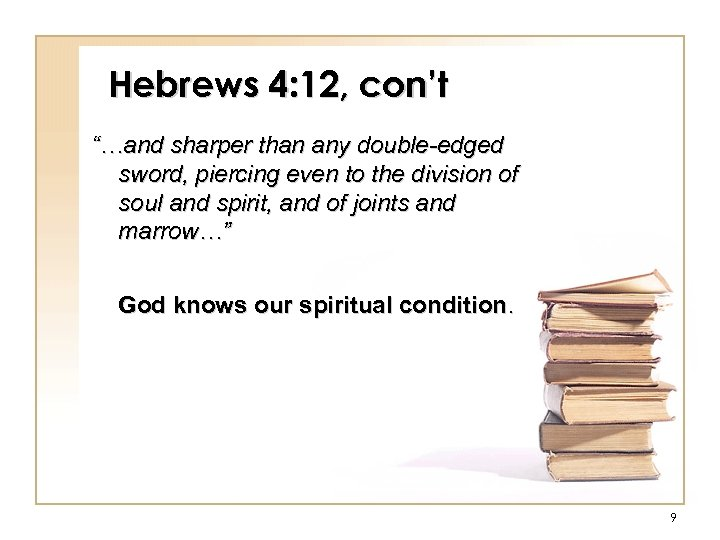 """Hebrews 4: 12, con't """"…and sharper than any double-edged sword, piercing even to the"""