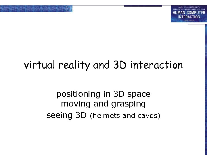 virtual reality and 3 D interaction positioning in 3 D space moving and grasping