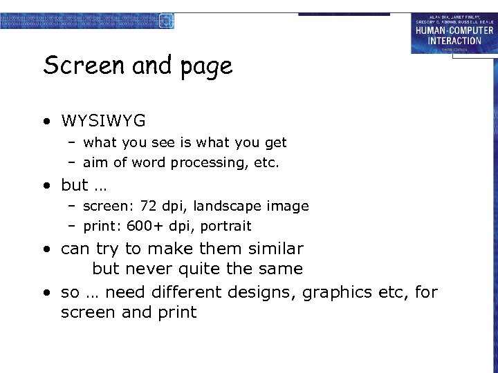 Screen and page • WYSIWYG – what you see is what you get –