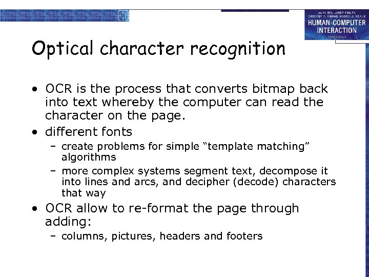 Optical character recognition • OCR is the process that converts bitmap back into text