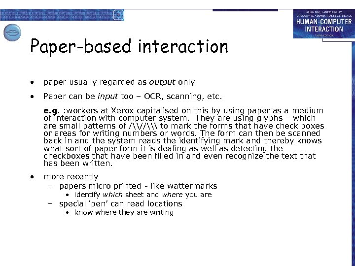 Paper-based interaction • paper usually regarded as output only • Paper can be input