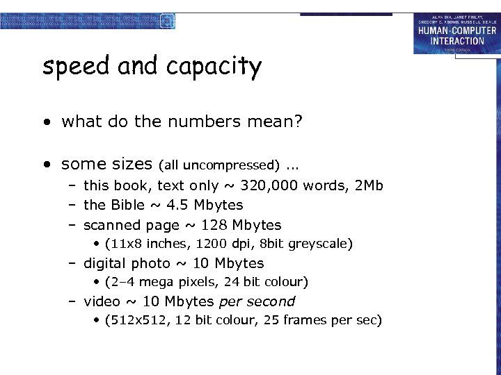 speed and capacity • what do the numbers mean? • some sizes (all uncompressed)