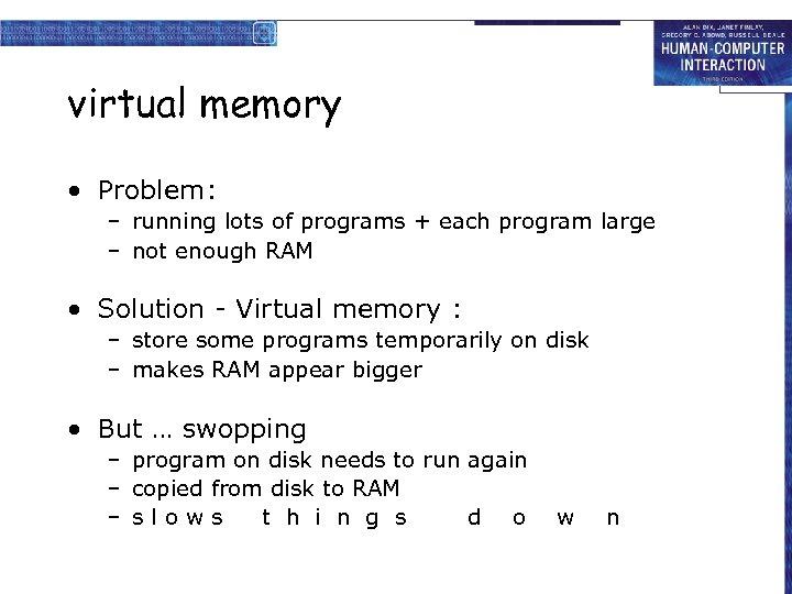 virtual memory • Problem: – running lots of programs + each program large –