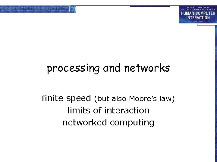 processing and networks finite speed (but also Moore's law) limits of interaction networked computing