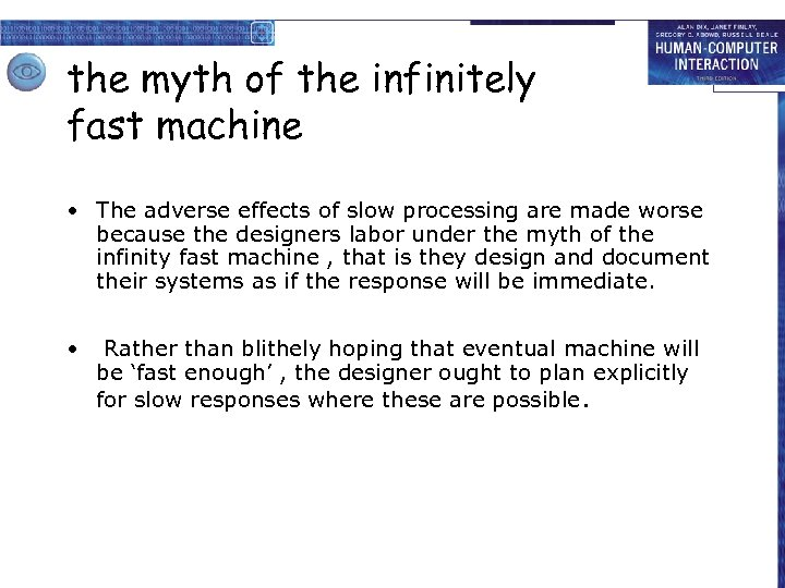the myth of the infinitely fast machine • The adverse effects of slow processing