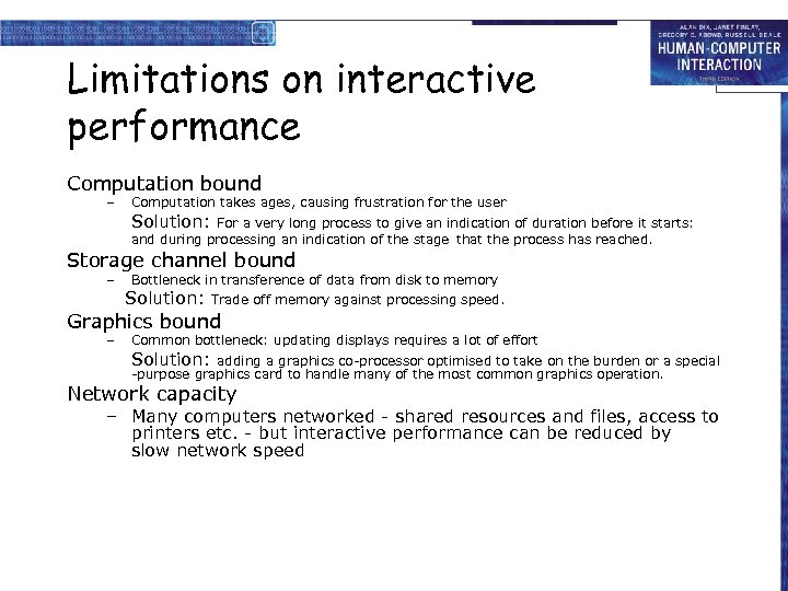 Limitations on interactive performance Computation bound – Computation takes ages, causing frustration for the