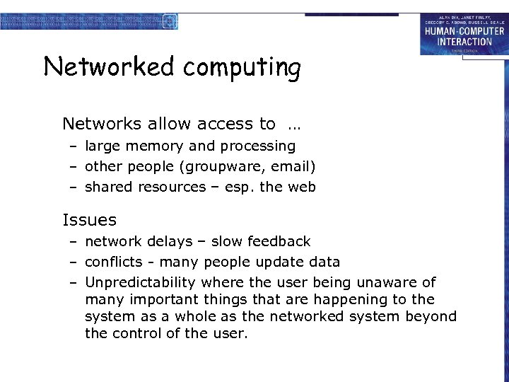 Networked computing Networks allow access to … – large memory and processing – other