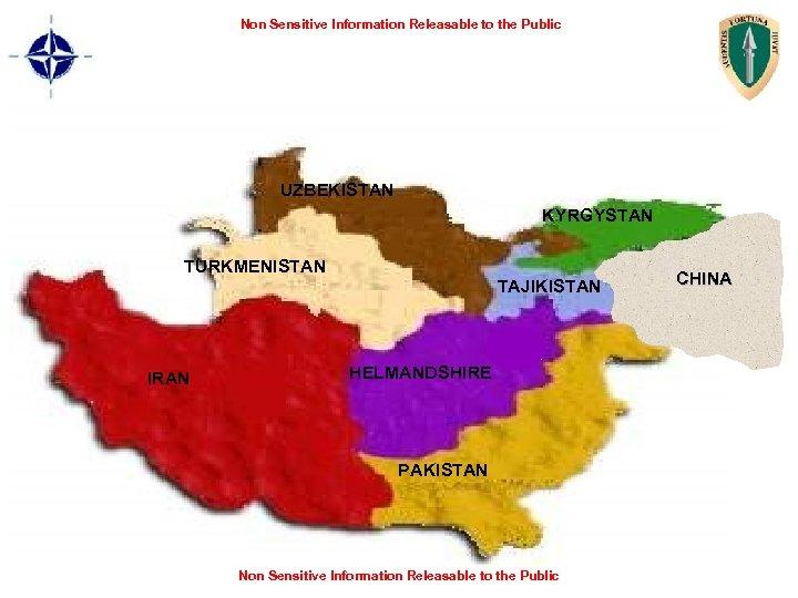 Non Sensitive Information Releasable to the Public UZBEKISTAN KYRGYSTAN TURKMENISTAN IRAN TAJIKISTAN HELMANDSHIRE PAKISTAN