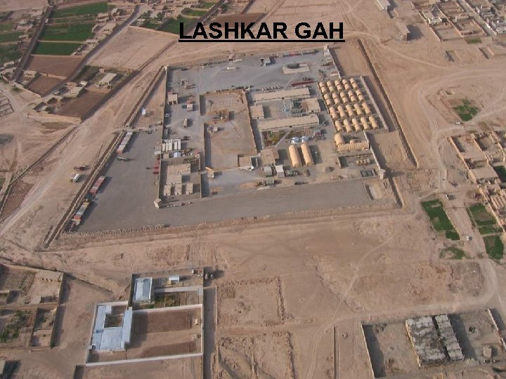 Non Sensitive Information Releasable to the Public LASHKAR GAH Non Sensitive Information Releasable to