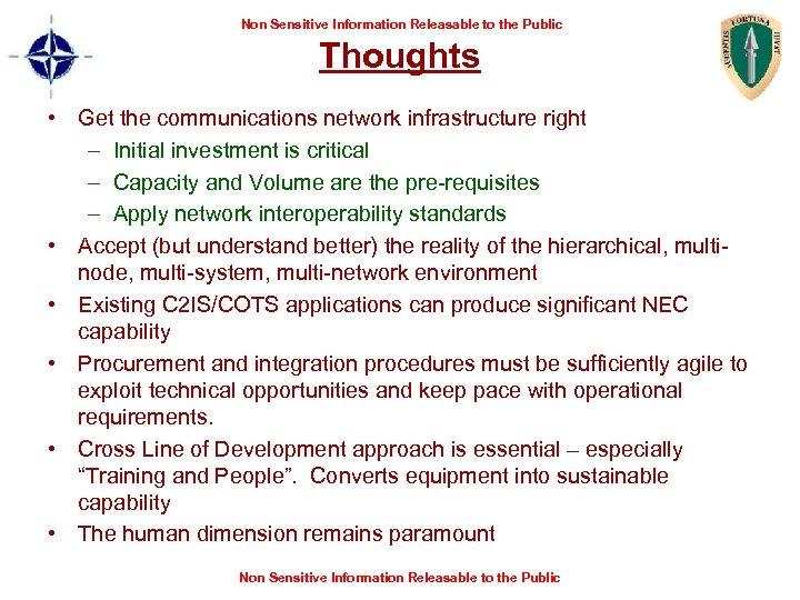 Non Sensitive Information Releasable to the Public Thoughts • Get the communications network infrastructure