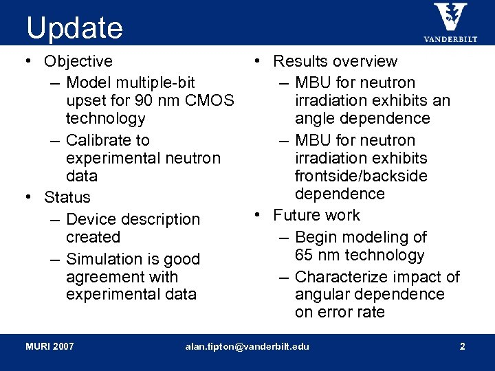 Update • Objective • Results overview – Model multiple-bit – MBU for neutron upset
