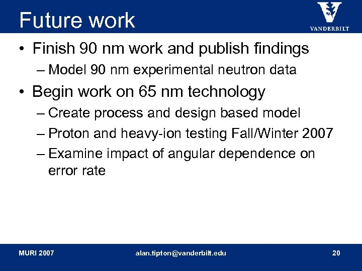 Future work • Finish 90 nm work and publish findings – Model 90 nm