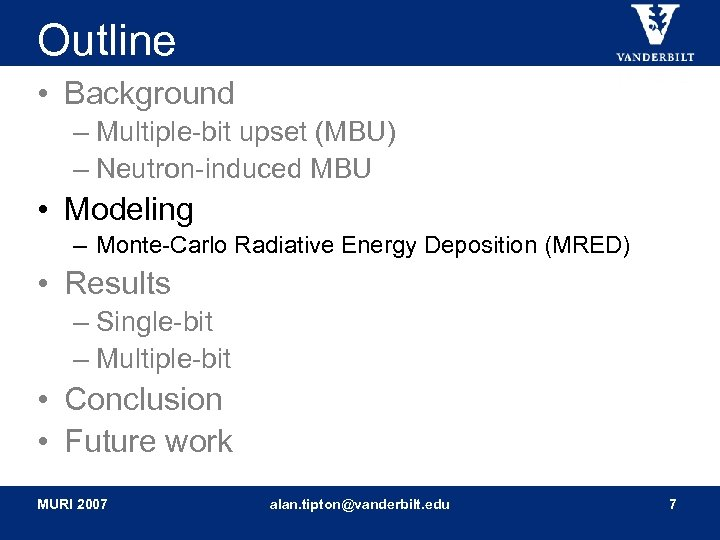 Outline • Background – Multiple-bit upset (MBU) – Neutron-induced MBU • Modeling – Monte-Carlo