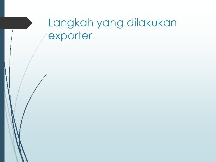 Langkah yang dilakukan exporter