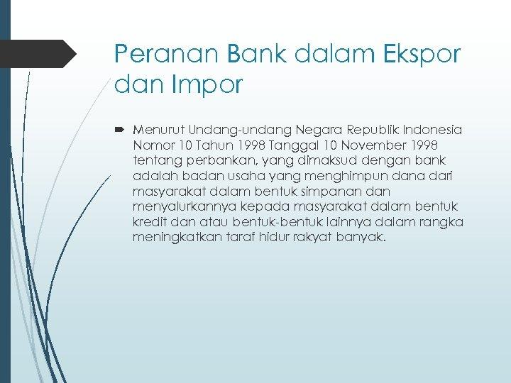 Peranan Bank dalam Ekspor dan Impor Menurut Undang-undang Negara Republik Indonesia Nomor 10 Tahun