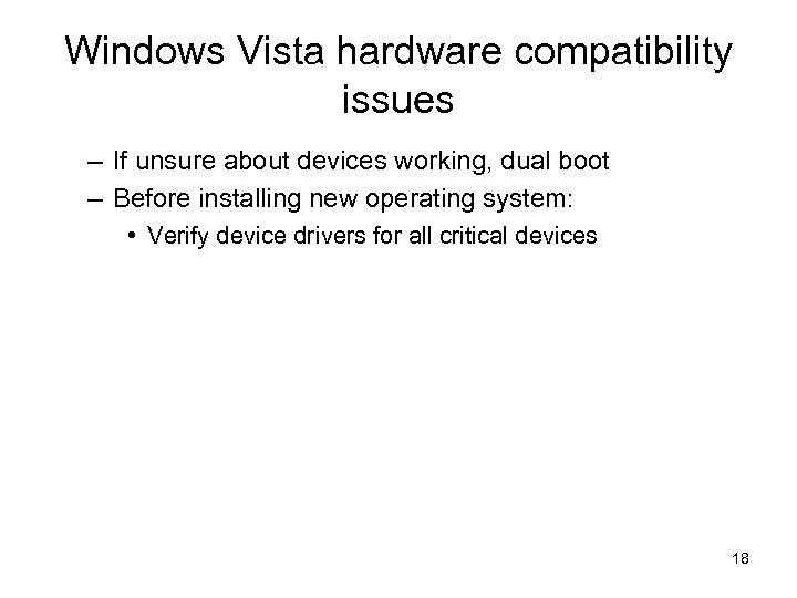 Windows Vista hardware compatibility issues – If unsure about devices working, dual boot –