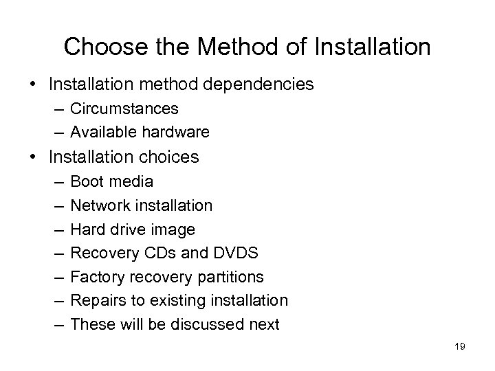 Choose the Method of Installation • Installation method dependencies – Circumstances – Available hardware
