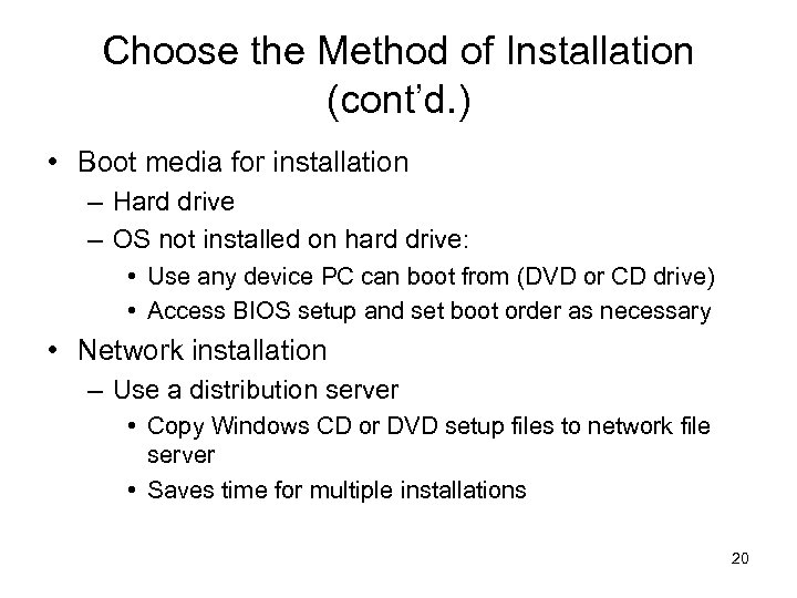 Choose the Method of Installation (cont'd. ) • Boot media for installation – Hard