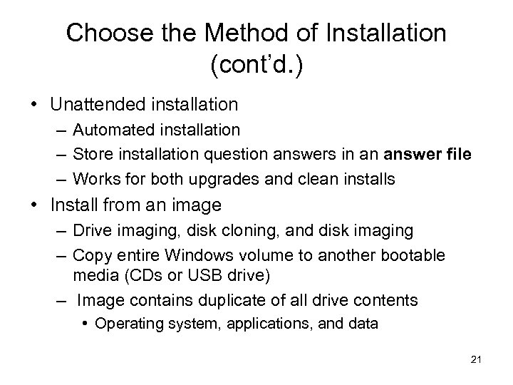 Choose the Method of Installation (cont'd. ) • Unattended installation – Automated installation –