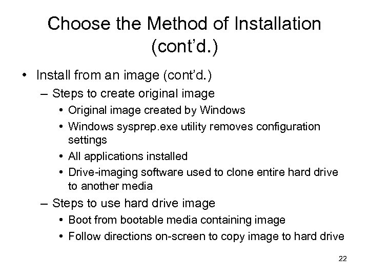 Choose the Method of Installation (cont'd. ) • Install from an image (cont'd. )