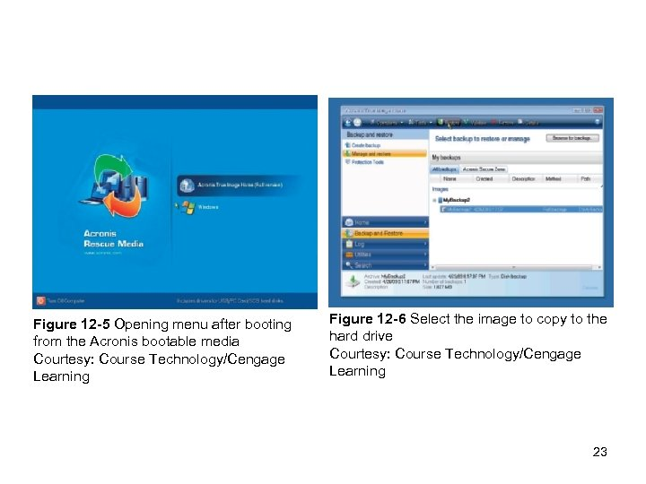 Figure 12 -5 Opening menu after booting from the Acronis bootable media Courtesy: Course