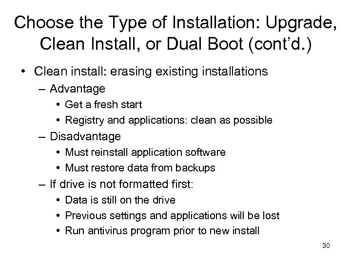 Choose the Type of Installation: Upgrade, Clean Install, or Dual Boot (cont'd. ) •