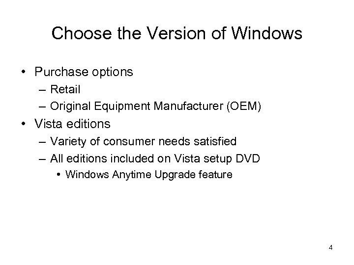 Choose the Version of Windows • Purchase options – Retail – Original Equipment Manufacturer