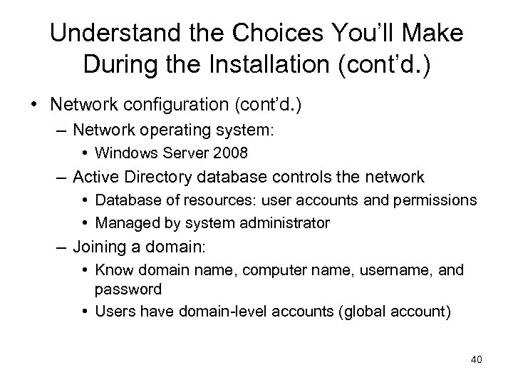 Understand the Choices You'll Make During the Installation (cont'd. ) • Network configuration (cont'd.