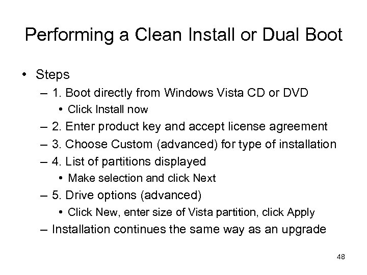 Performing a Clean Install or Dual Boot • Steps – 1. Boot directly from