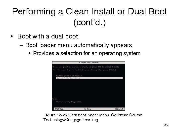 Performing a Clean Install or Dual Boot (cont'd. ) • Boot with a dual