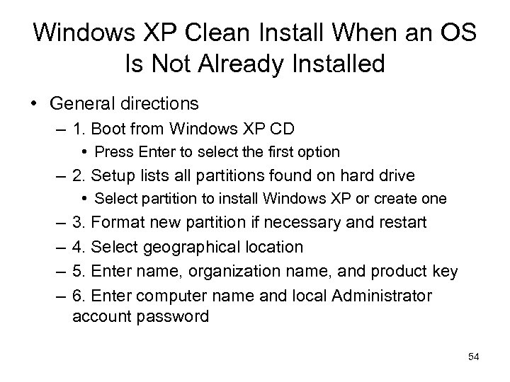 Windows XP Clean Install When an OS Is Not Already Installed • General directions