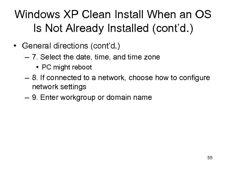 Windows XP Clean Install When an OS Is Not Already Installed (cont'd. ) •