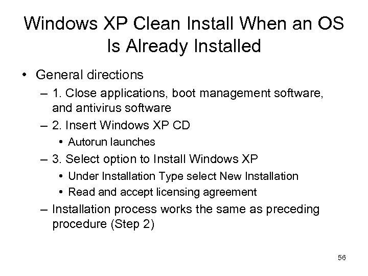 Windows XP Clean Install When an OS Is Already Installed • General directions –