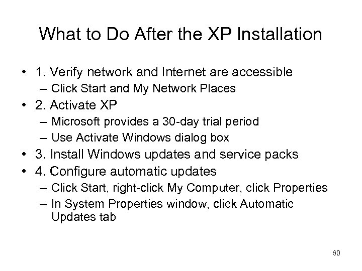 What to Do After the XP Installation • 1. Verify network and Internet are