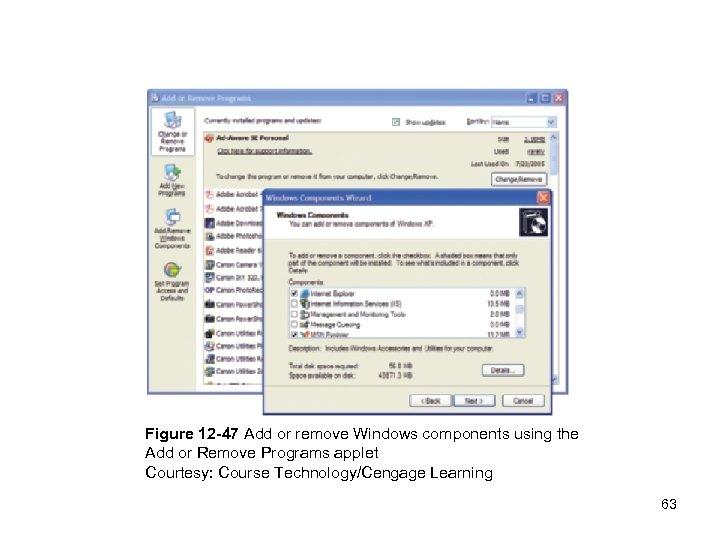 Figure 12 -47 Add or remove Windows components using the Add or Remove Programs