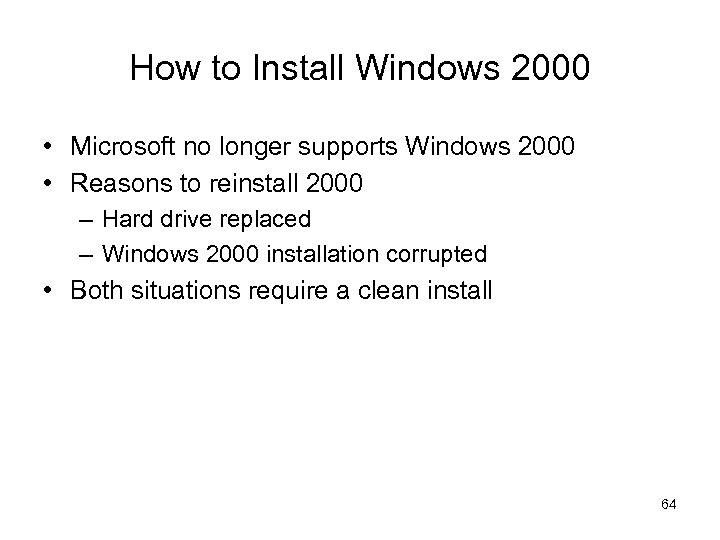 How to Install Windows 2000 • Microsoft no longer supports Windows 2000 • Reasons