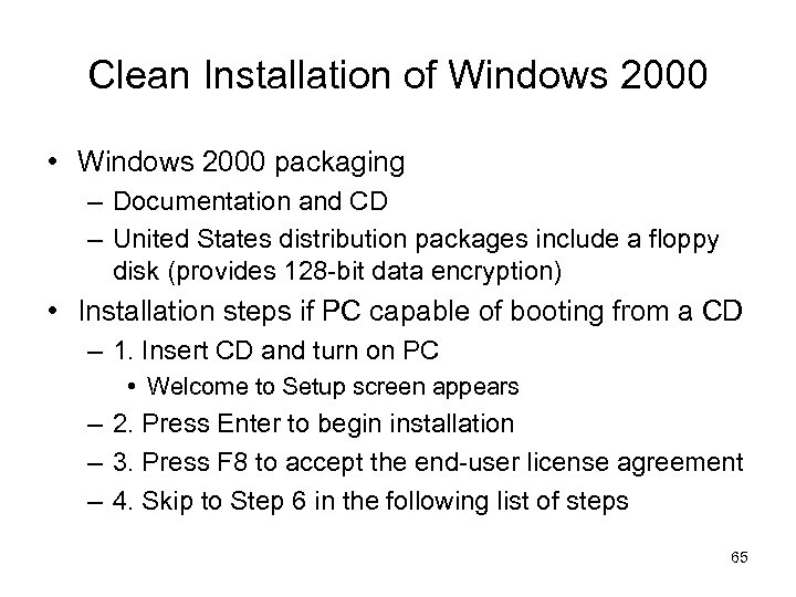 Clean Installation of Windows 2000 • Windows 2000 packaging – Documentation and CD –