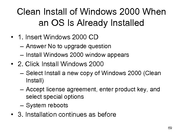 Clean Install of Windows 2000 When an OS Is Already Installed • 1. Insert