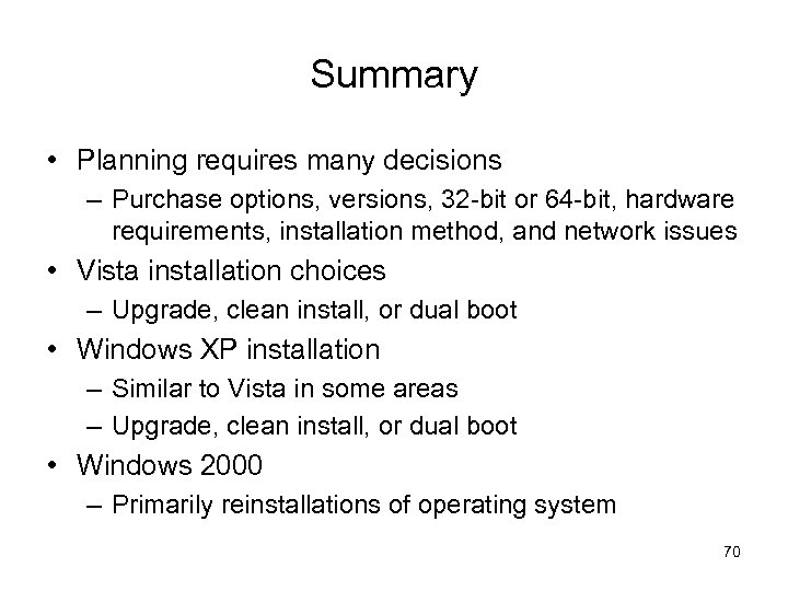 Summary • Planning requires many decisions – Purchase options, versions, 32 -bit or 64