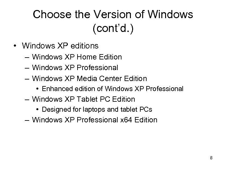Choose the Version of Windows (cont'd. ) • Windows XP editions – Windows XP