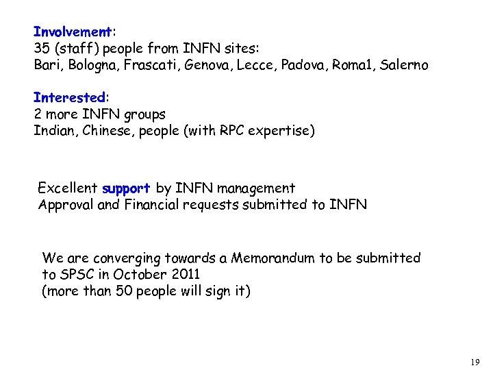 Involvement: 35 (staff) people from INFN sites: Bari, Bologna, Frascati, Genova, Lecce, Padova, Roma