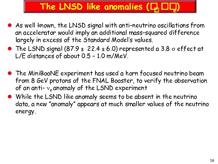 The LNSD like anomalies ( ) e l As well known, the LNSD signal