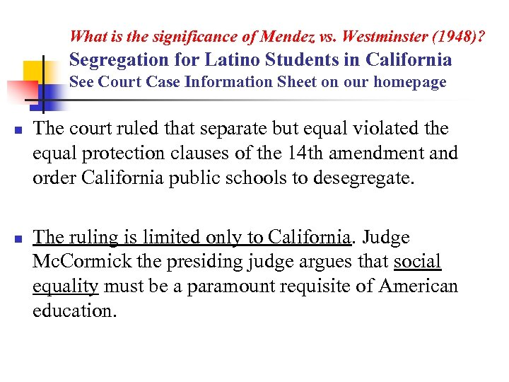 What is the significance of Mendez vs. Westminster (1948)? Segregation for Latino Students in