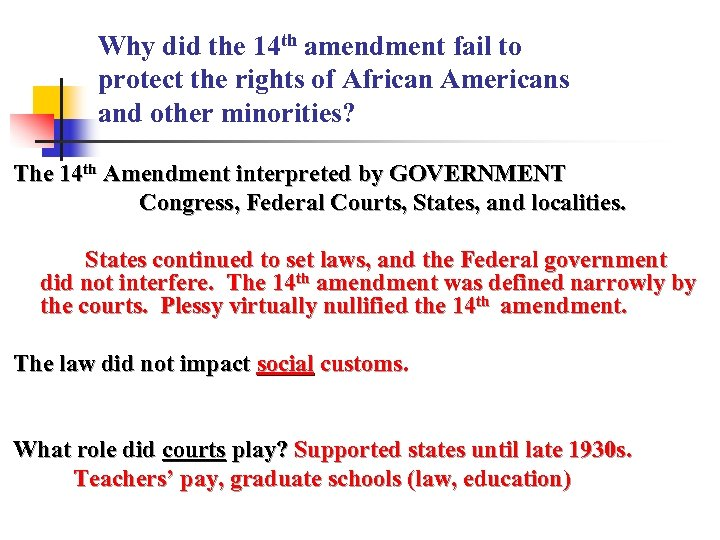 Why did the 14 th amendment fail to protect the rights of African Americans