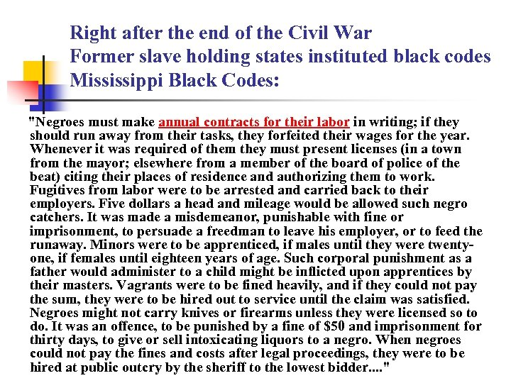 Right after the end of the Civil War Former slave holding states instituted black
