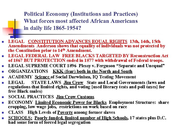 Political Economy (Institutions and Practices) What forces most affected African Americans in daily life