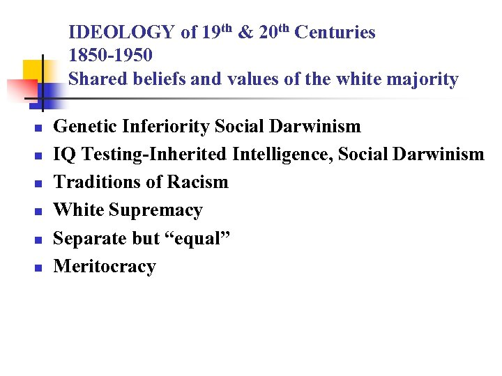 IDEOLOGY of 19 th & 20 th Centuries 1850 -1950 Shared beliefs and values