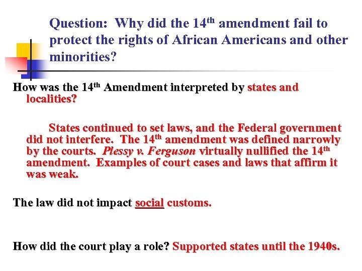 Question: Why did the 14 th amendment fail to protect the rights of African